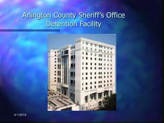 Arlington County Sheriff s Office Detention Facility