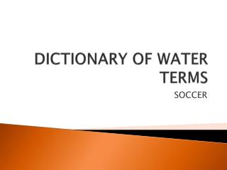 DICTIONARY OF WATER TERMS
