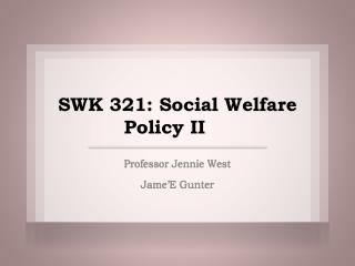 SWK 321: Social Welfare Policy II