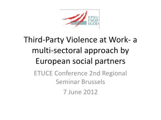 Third-Party  Violence  at Work- a multi-sectoral approach by European social partners