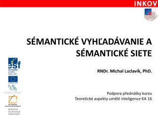 Sémantické  vyhľadávanie  A  sémantick É sietE