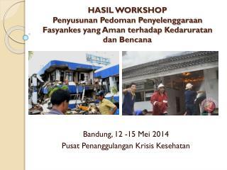 Bandung , 12 -15 Mei  2014 Pusat Penanggulangan Krisis Kesehatan