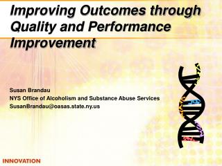 Improving Outcomes through   Quality and Performance Improvement