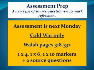 Assessment Prep  A new type of source question + a 10 mark refresher…