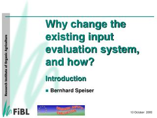 Why change the existing input evaluation system, and how  Introduction