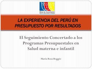 LA EXPERIENCIA DEL PERÚ EN PRESUPUESTO POR RESULTADOS