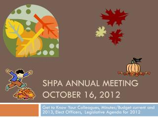 SHPA Annual meeting October 16, 2012