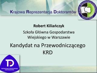 Kandydat na Przewodniczącego KRD