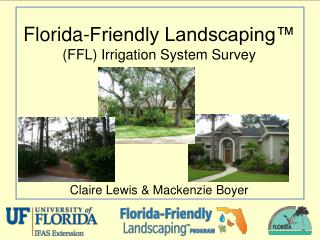 Florida-Friendly Landscaping™  (FFL) Irrigation System Survey Claire Lewis & Mackenzie Boyer