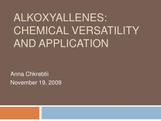 Alkoxyallenes: Chemical Versatility and Application