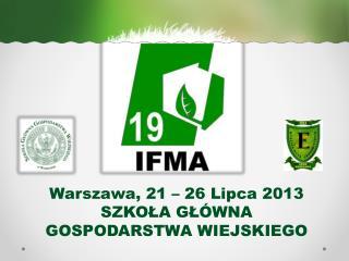 Warszawa, 21 – 26 Lipca 2013 SZKOŁA GŁÓWNA GOSPODARSTWA WIEJSKIEGO