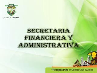 SECRETARIA FINANCIERA Y  ADMINISTRATIVA