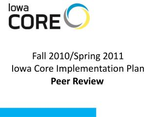 Fall  2010/Spring 2011  Iowa  Core  Implementation Plan