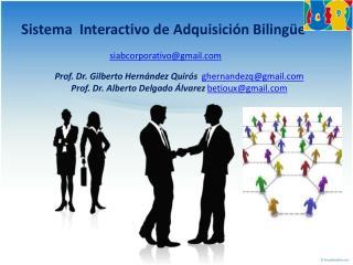 Sistema  Interactivo de Adquisici�n Biling�e siabcorporativo@gmail