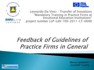Feedback of Guidelines of Practice Firms in General