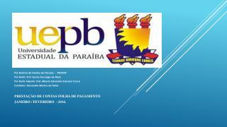 Pró-Reitoria de Gestão de  Pessoas -   PROGEP Pró-Reitor: Prof. Sandy Gonzaga de Melo