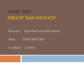HHHC 9801 Kreatif dan Inovatif