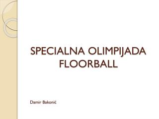 SPECIALNA OLIMPIJADA FLOORBALL