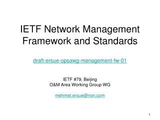 IETF Network Management Framework and Standards draft-ersue-opsawg-management-fw-01