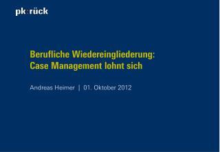Berufliche Wiedereingliederung:  Case  Management lohnt sich