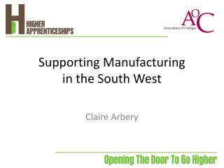 Supporting Manufacturing  in  the South West