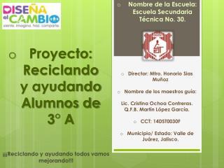Proyecto: Reciclando y ayudando Alumnos de 3° A