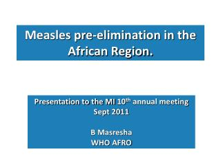 Measles pre-elimination in the African Region.