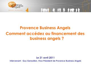 Provence Business Angels   Comment accédez au financement des business  angels  ?