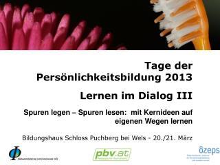 Tage der  Persönlichkeitsbildung 2013 Lernen im Dialog III