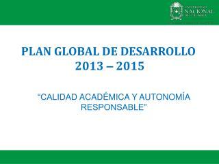 """""""CALIDAD  ACADÉMICA Y AUTONOMÍA  RESPONSABLE"""""""