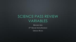 Science PASS Review Variables