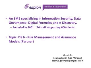 An SME  s pecialising in Information Security, Data Governance, Digital Forensics and e-Discovery.