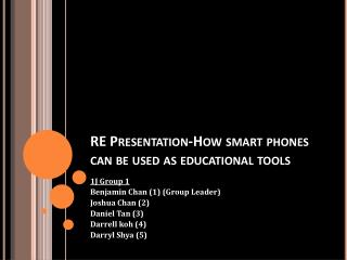 RE Presentation-How smart phones can be used as educational tools