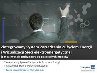 Zintegrowany System Zarządzania Zużyciem Energii  i Wizualizacji Sieci elektroenergetycznej