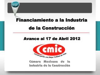 Financiamiento a la Industria de la Construcci�n