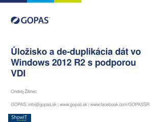 Úložisko a de-duplikácia dát vo Windows 2012 R2 s podporou VDI