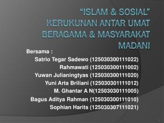 """Islam & Sosial"" Kerukunan Antar Umat Beragama & Masyarakat Madani"
