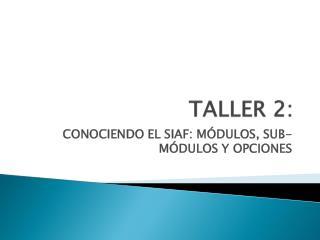 TALLER 2 :