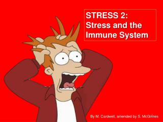 STRESS 2: Stress and the Immune System
