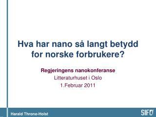 Hva  har nano  så langt betydd for norske forbrukere?