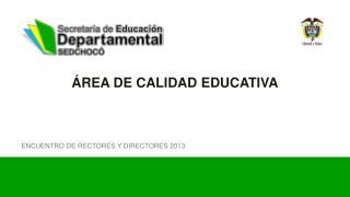 Á REA DE CALIDAD EDUCATIVA