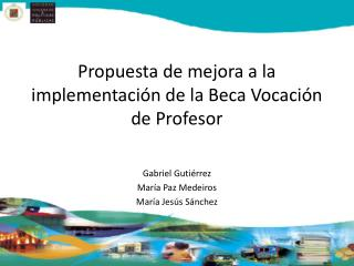 Propuesta de mejora a la implementación de la Beca Vocación de Profesor