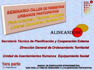 SEMINARIO-TALLER DE PERÍMETROS URBANOS PARTICIPATIVOS Para  Alcaldes y  Técnicos Municipales,