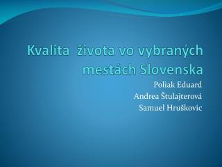 Kvalita  �ivota vo vybran�ch mest�ch Slovenska