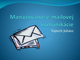 Manažovanie e-mailovej komunikácie