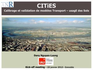 CITiES Calibrage et  valIdation  de modèles Transport –  usagE  des  Sols