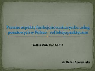 Prawne aspekty funkcjonowania rynku usług pocztowych w Polsce – refleksje praktyczne