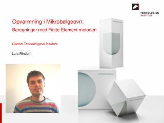 Opvarmning i Mikrob�lgeovn: Beregninger med  Finite  Element metoden