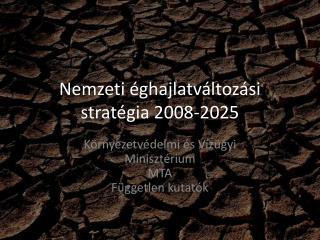 Nemzeti  éghajlatváltozási  stratégia 2008-2025