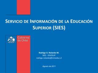 Servicio de Información de la Educación Superior (SIES)